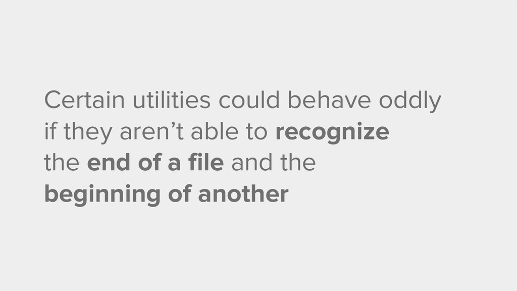 Certain utilities could behave oddly if they ar...