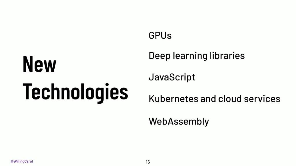 @WillingCarol New Technologies 16 GPUs JavaScri...
