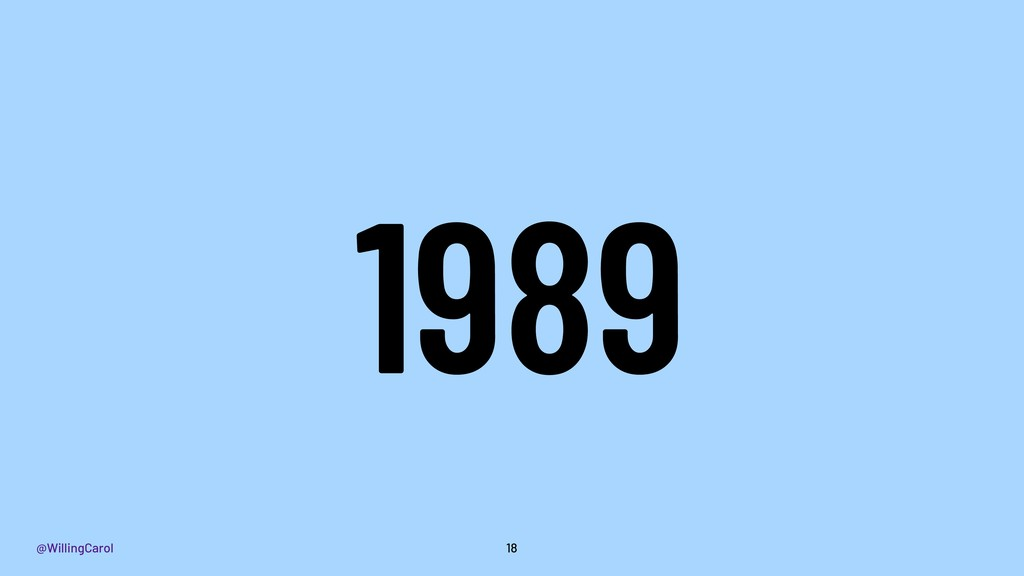 @WillingCarol 18 1989