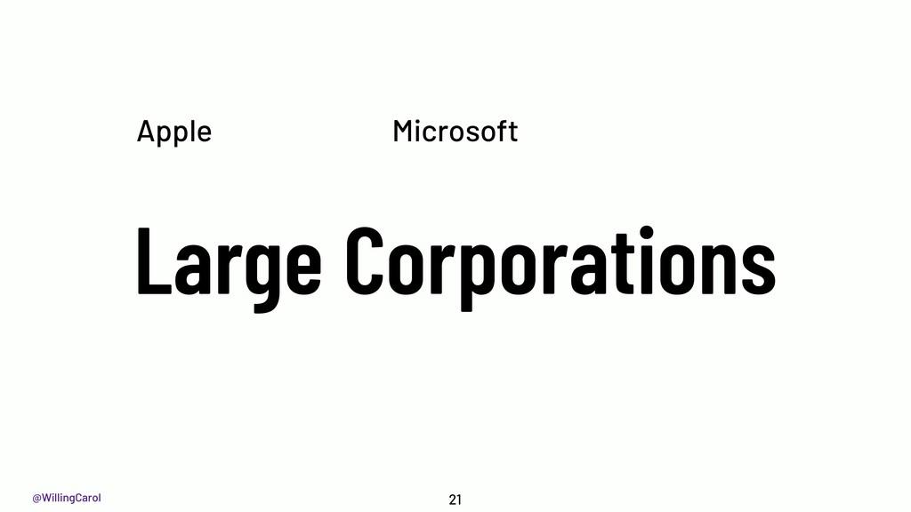 @WillingCarol Large Corporations 21 Microsoft A...