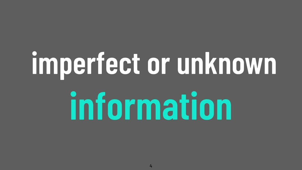 @WillingCarol imperfect or unknown information 4