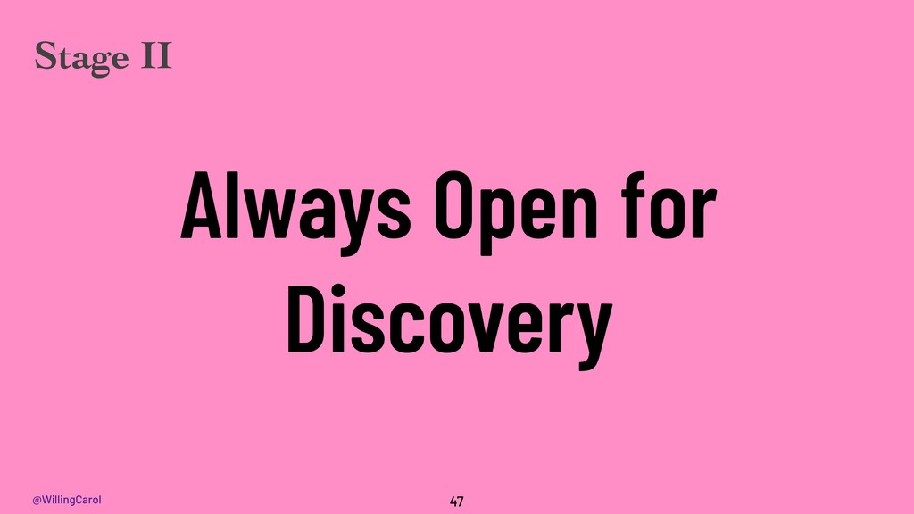 @WillingCarol Always Open for Discovery 47 Stag...