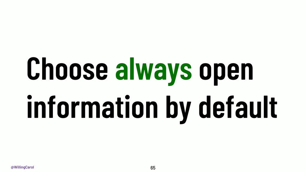 @WillingCarol Choose always open information by...