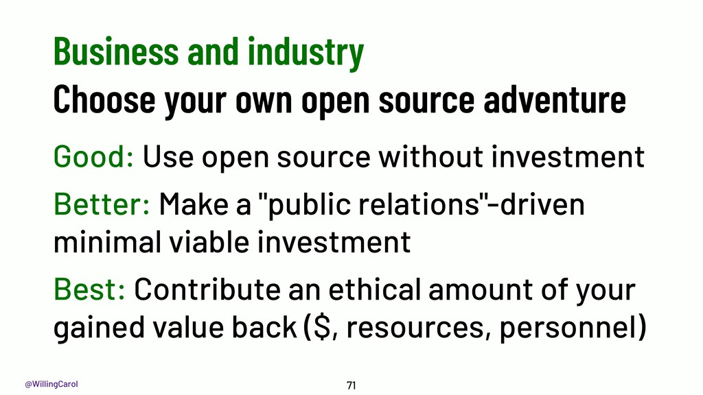 @WillingCarol Good: Use open source without inv...