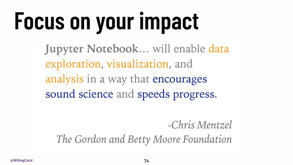 @WillingCarol 74 Focus on your impact