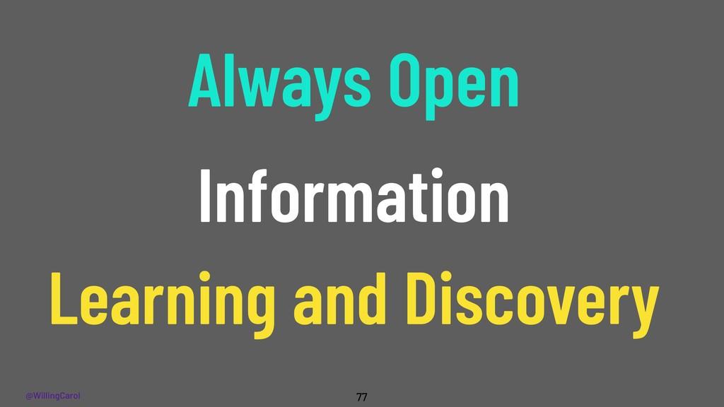 @WillingCarol 77 Information Always Open Learni...