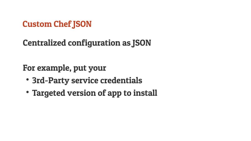 Custom Chef JSON Centralized configuration as J...