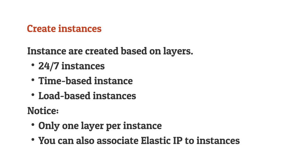 Create instances Instance are created based on ...