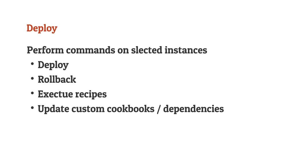 Deploy Perform commands on slected instances ↟D...