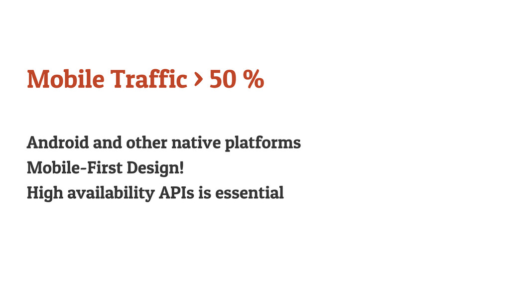 Mobile Traffic > 50 % Android and other native ...