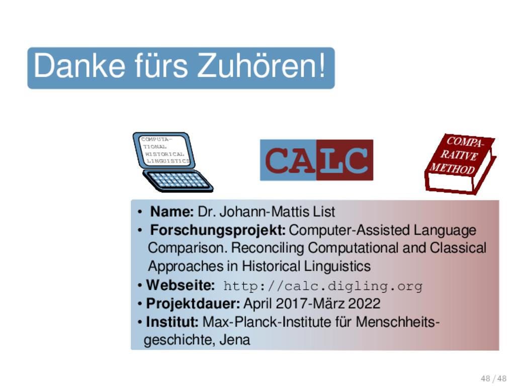Danke fürs Zuhören! • Name: Dr. Johann-Mattis L...