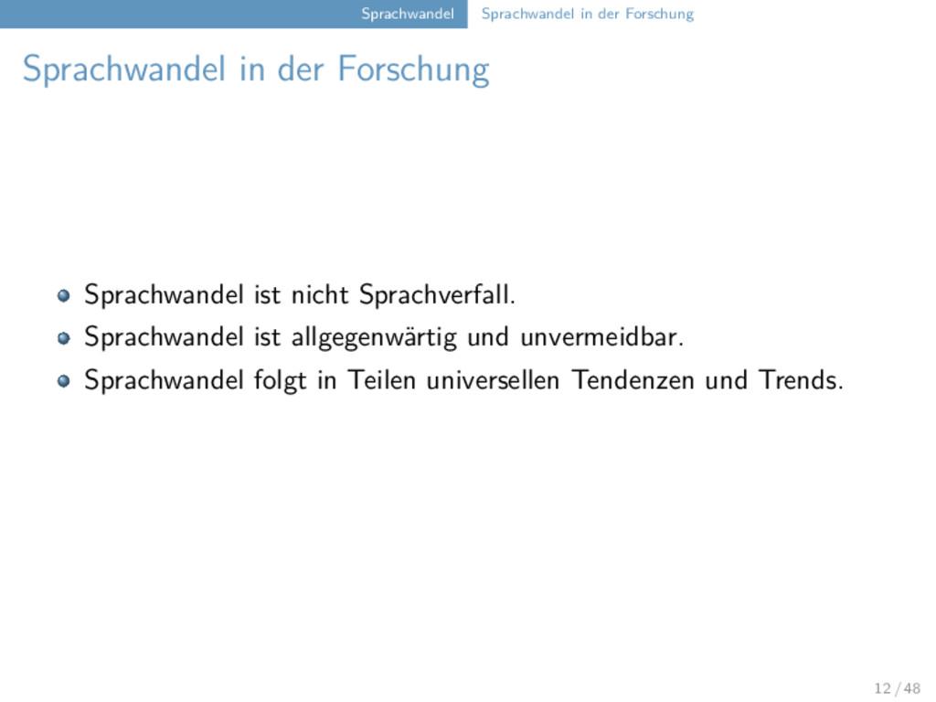 Sprachwandel Sprachwandel in der Forschung Spra...