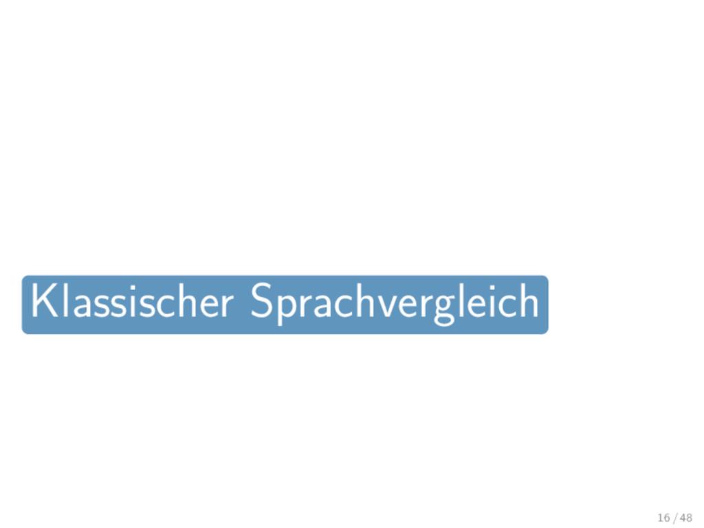 Klassischer Sprachvergleich 16 / 48
