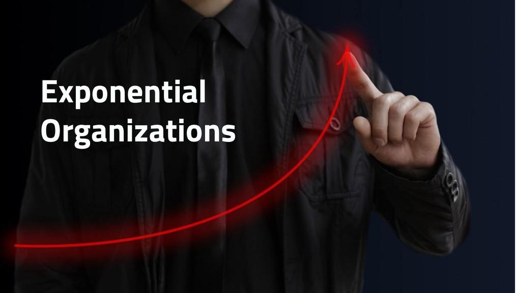 Exponential Organizations
