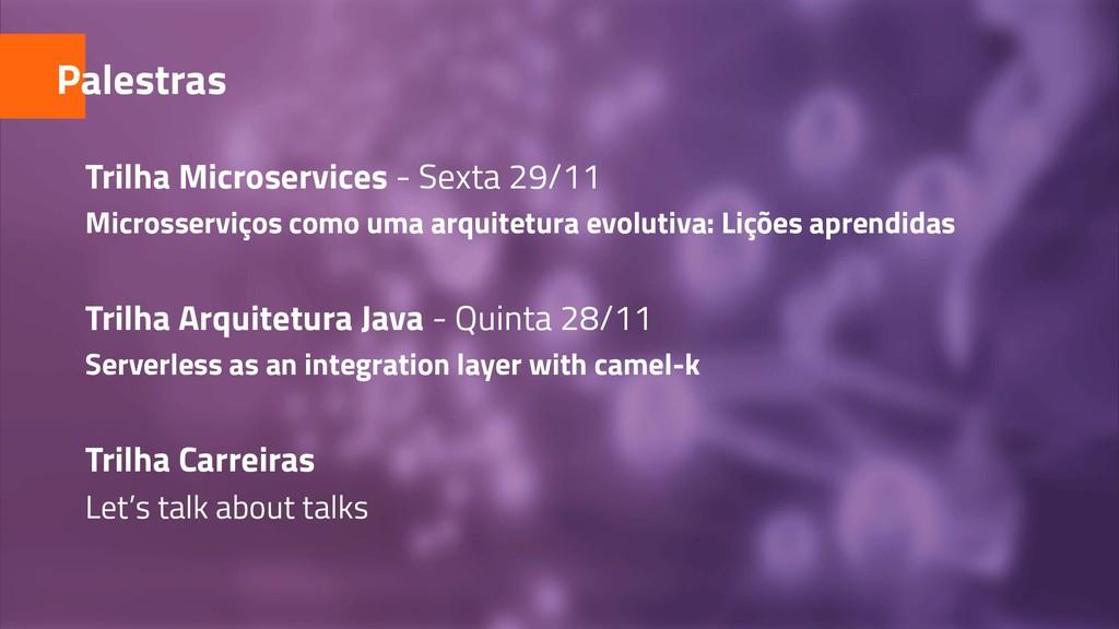 Trilha Microservices - Sexta 29/11 Microsserviç...