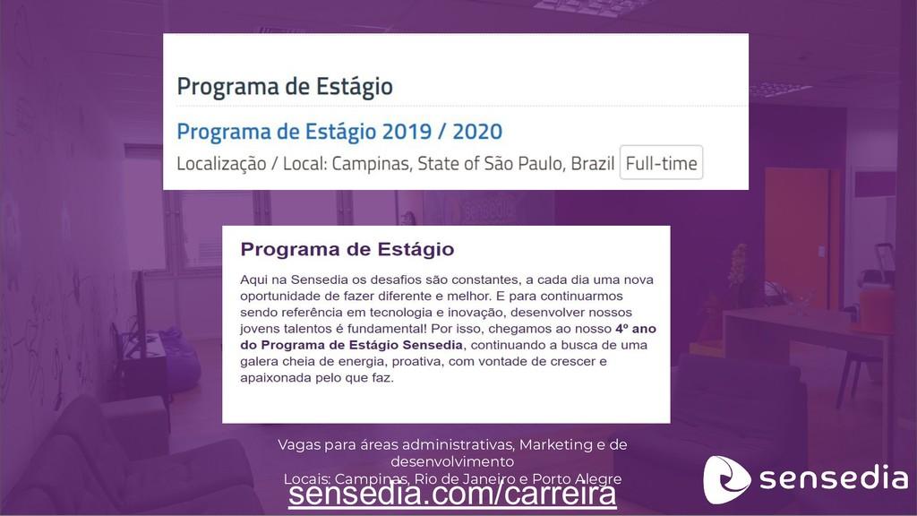 sensedia.com/carreira Vagas para áreas administ...