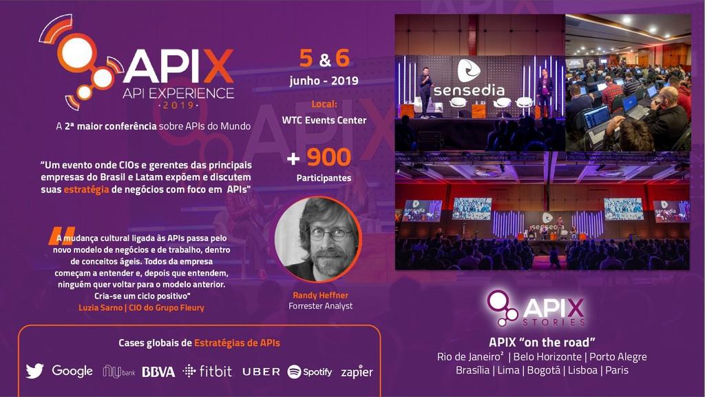 5 & 6 junho - 2019 WTC Events Center Local: API...