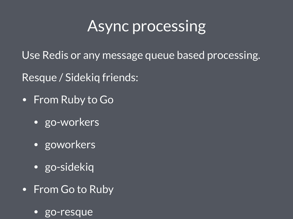 Async processing Use Redis or any message queue...