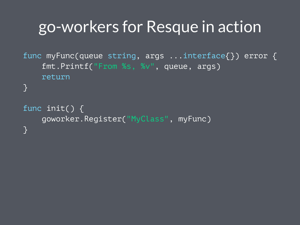go-workers for Resque in action func myFunc(que...