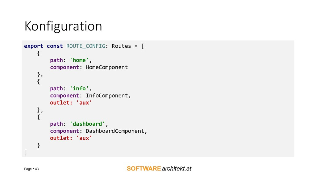 Konfiguration Page ▪ 43 export const ROUTE_CONF...
