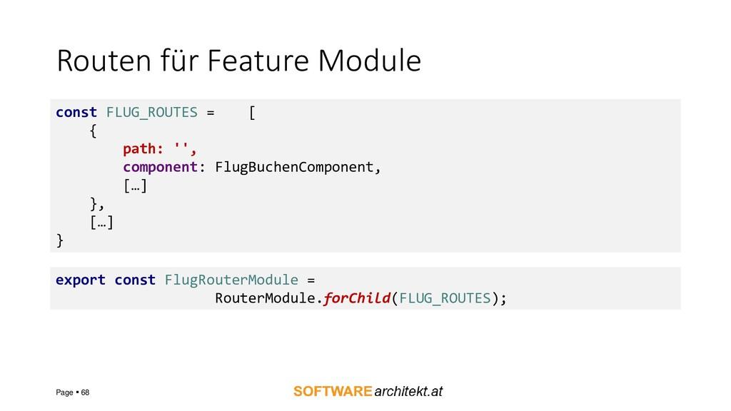 Routen für Feature Module Page ▪ 68 const FLUG_...