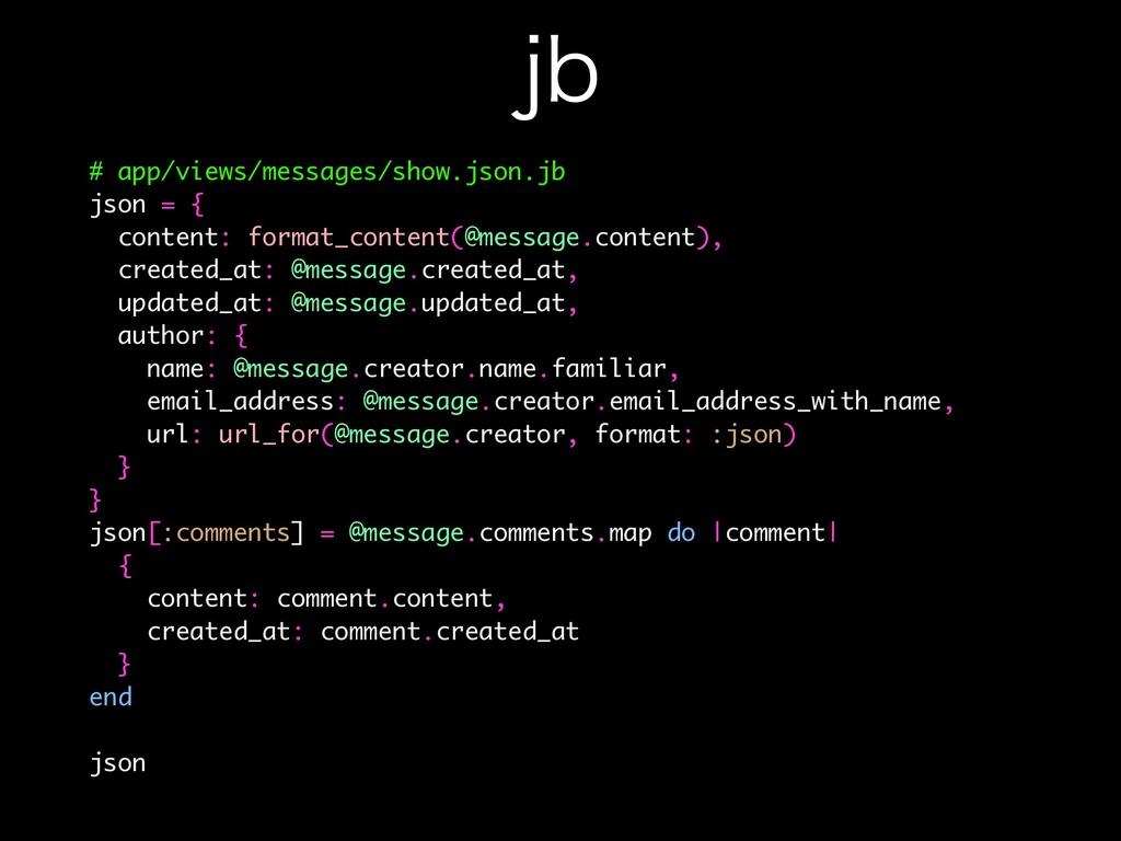 KC # app/views/messages/show.json.jb json = { c...