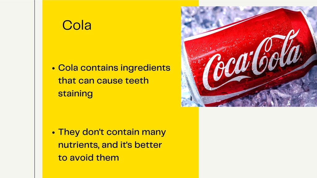 Cola contains ingredients that can cause teeth ...