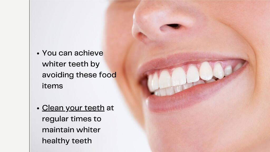 You can achieve whiter teeth by avoiding these ...