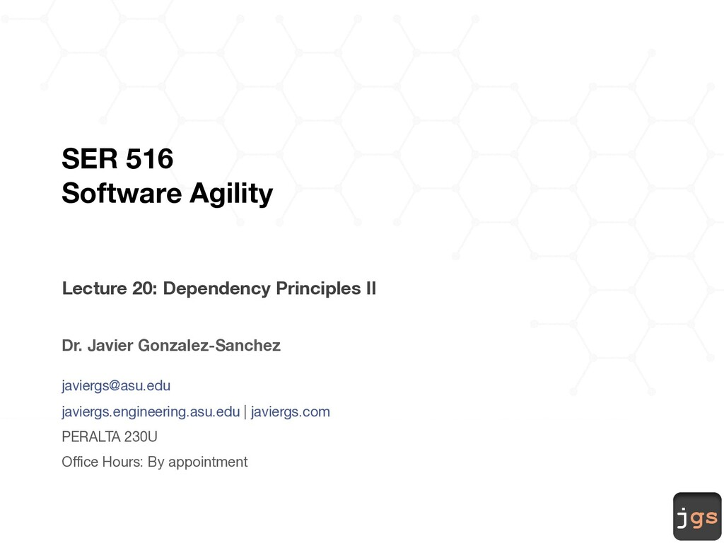 jgs SER 516 Software Agility Lecture 20: Depend...