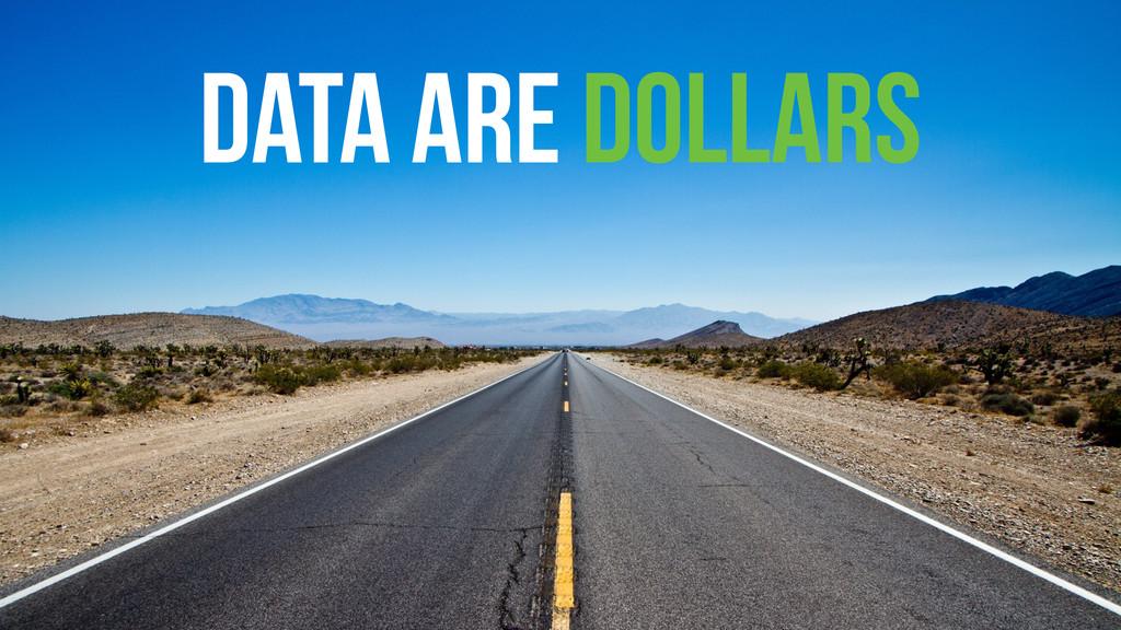 Data are Dollars