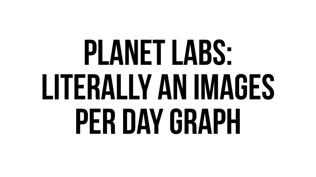 Planet Labs: Literally an Images per day graph