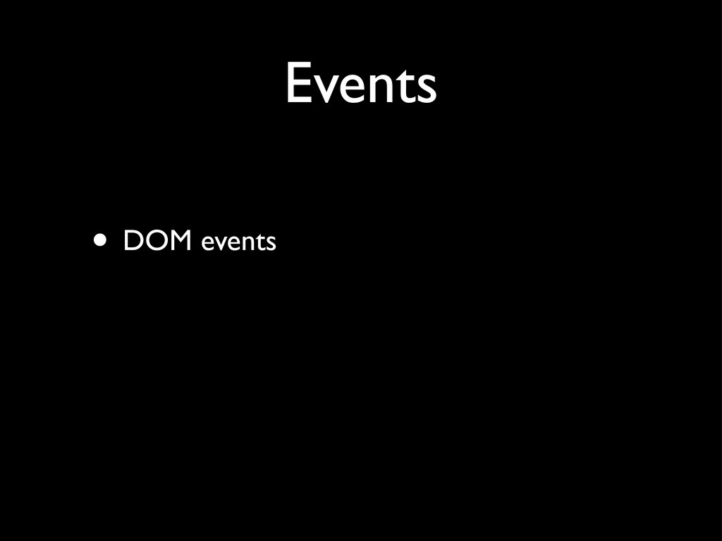 Events • DOM events