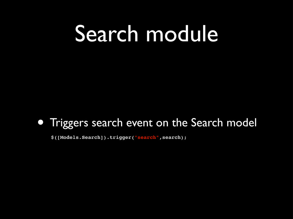 Search module • Triggers search event on the Se...