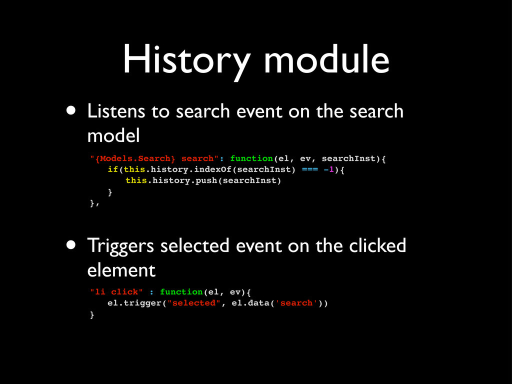History module • Listens to search event on the...