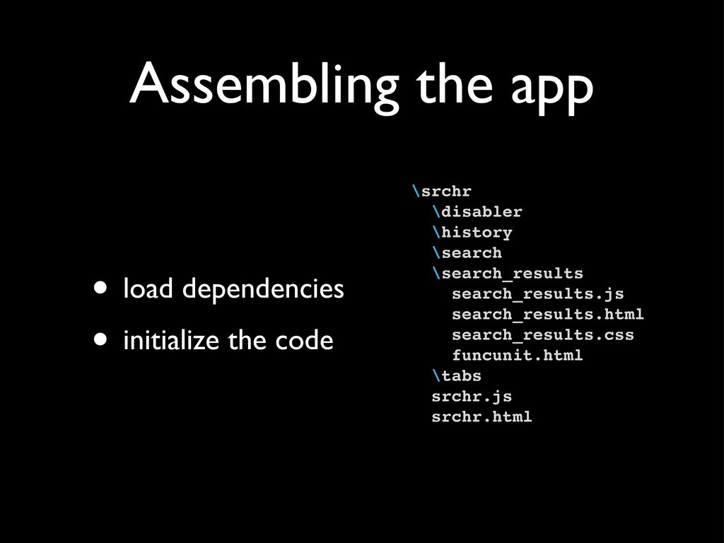 Assembling the app • load dependencies • initia...