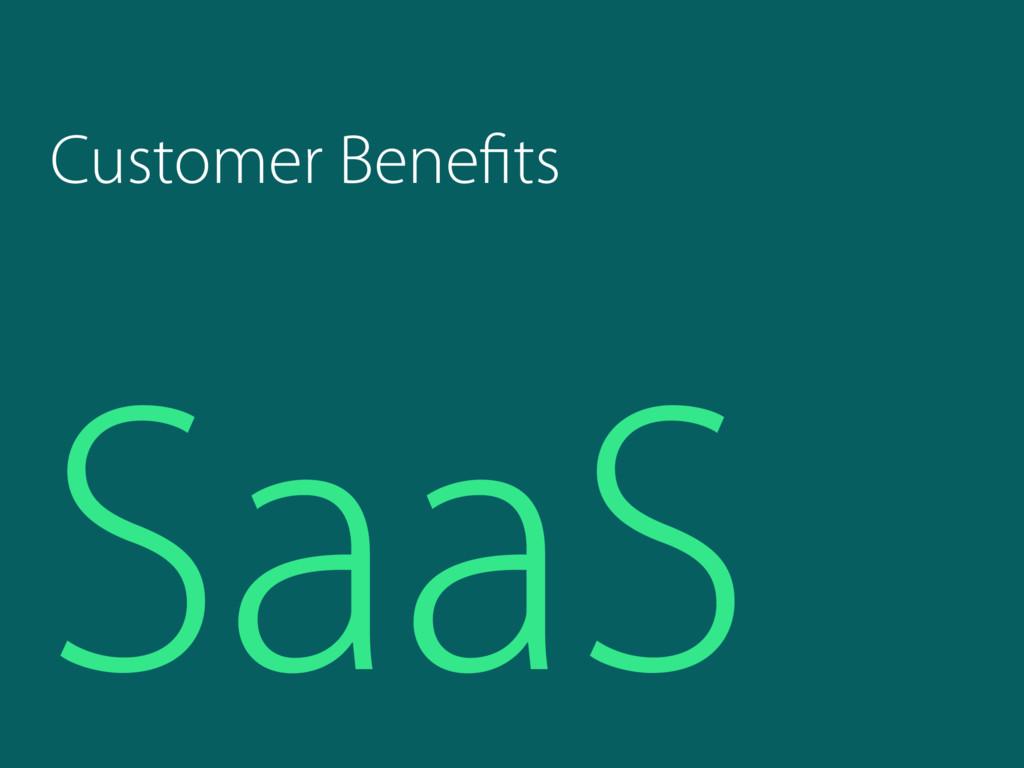 SaaS Customer Benefits