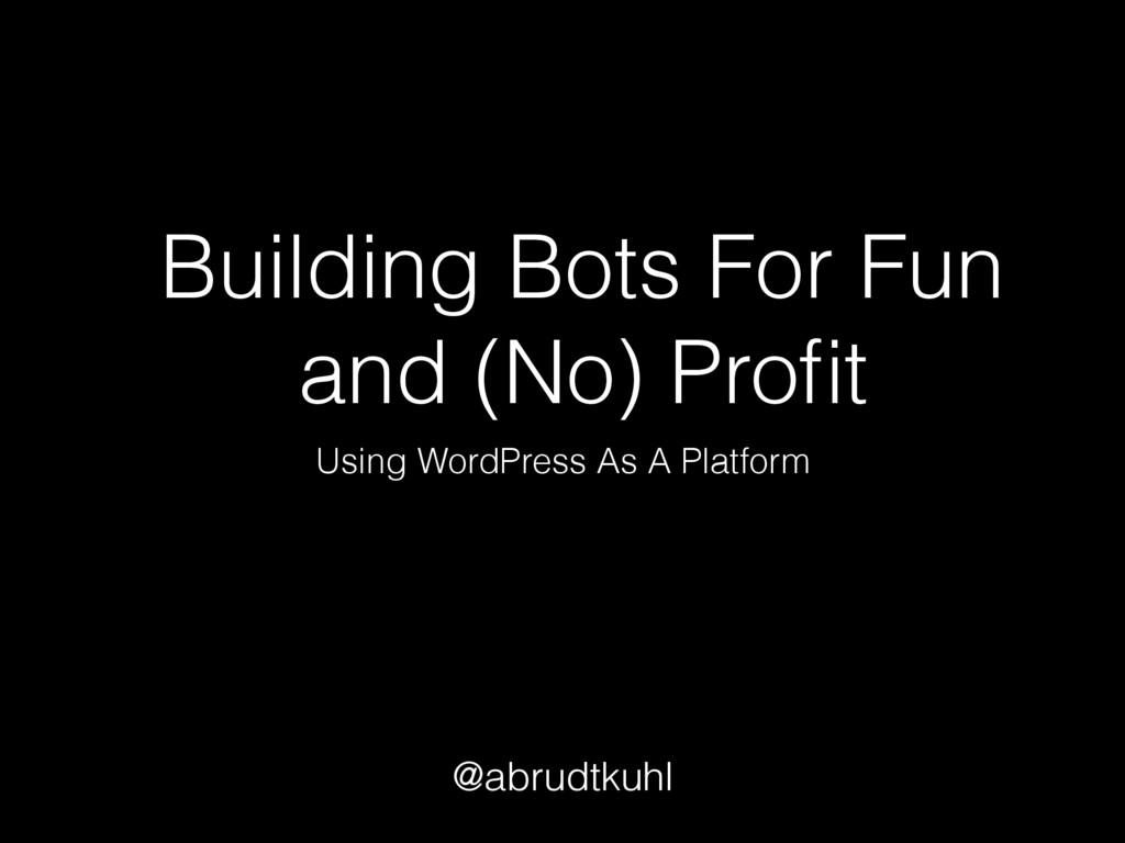 Building Bots For Fun and (No) Profit Using Word...