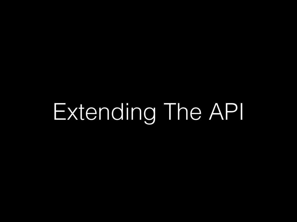 Extending The API