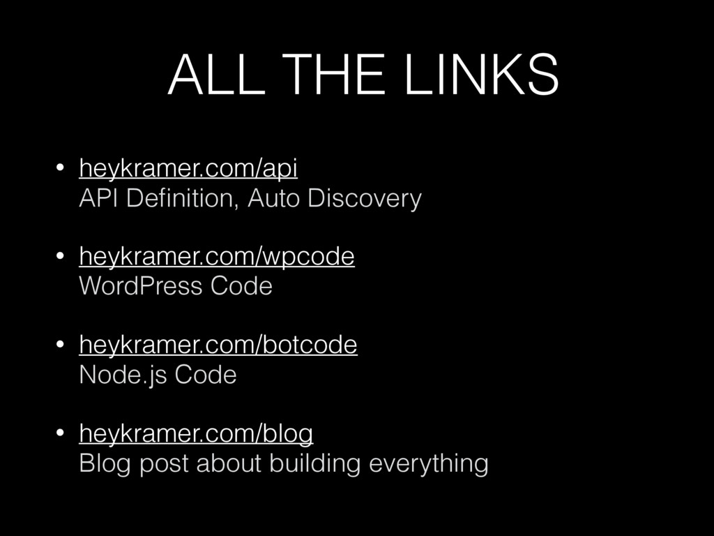 ALL THE LINKS • heykramer.com/api API Definitio...