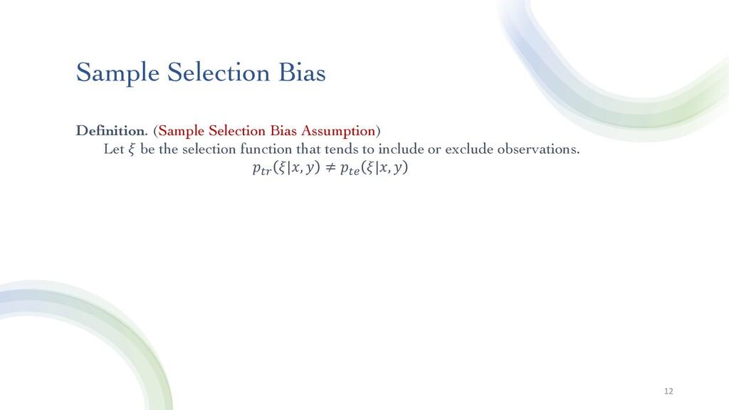 Sample Selection Bias 12 Definition. (Sample Se...
