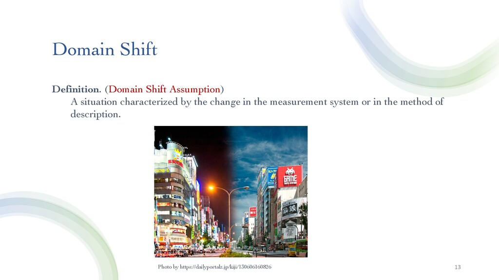 Domain Shift 13 Definition. (Domain Shift Assum...