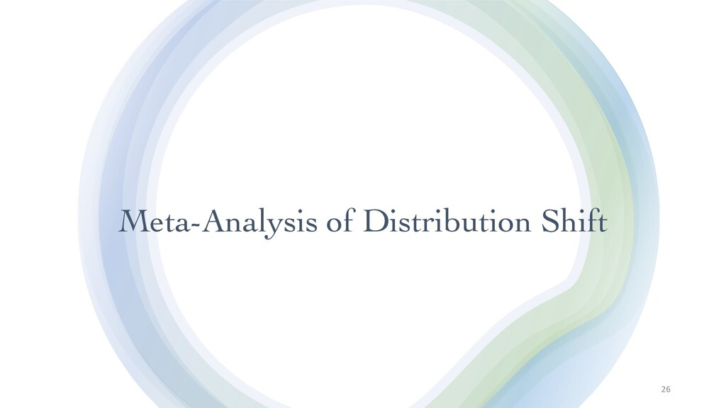 Meta-Analysis of Distribution Shift 26