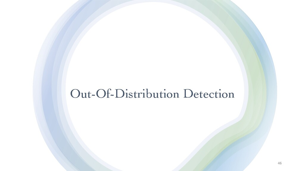 Out-Of-Distribution Detection 46