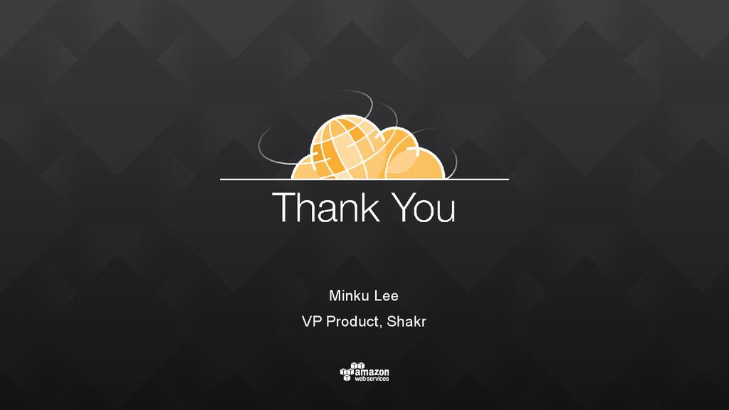 Minku Lee VP Product, Shakr