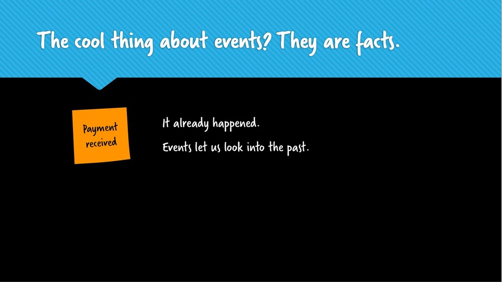 The cool thing about events? They are facts. It...