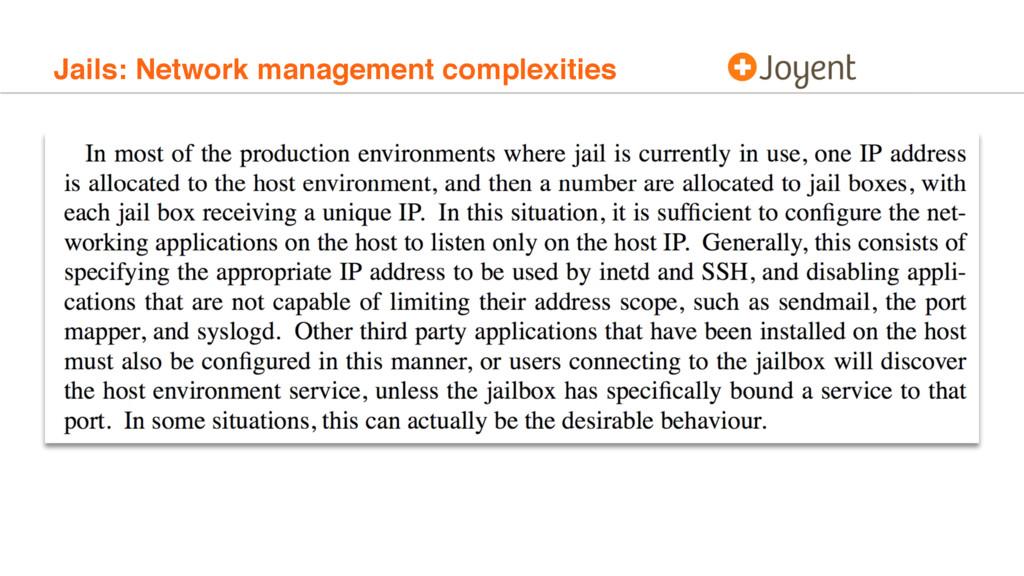 Jails: Network management complexities