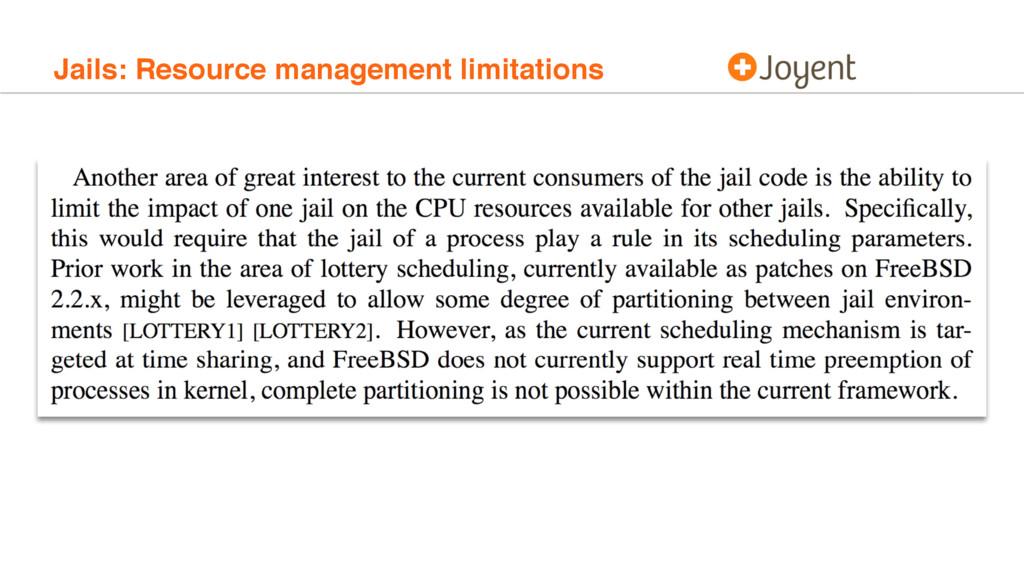 Jails: Resource management limitations