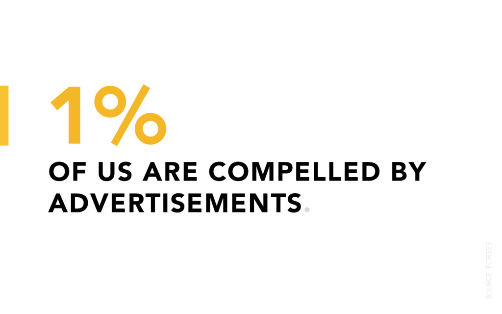 OF US ARE COMPELLED BY ADVERTISEMENTS. 1% SOURC...