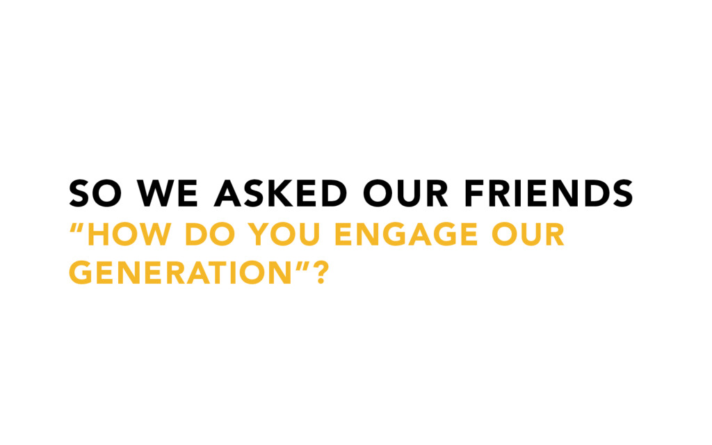 """SO WE ASKED OUR FRIENDS """"HOW DO YOU ENGAGE OUR ..."""