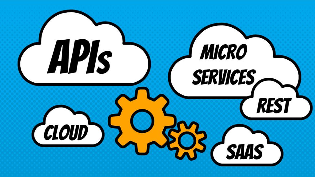 APIS Micro services Cloud REST Saas